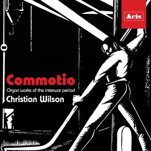 Commotio - Organ Works of the Interwar Period