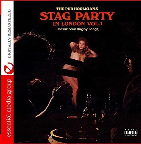 Stag Party In London - Uncensored Rugby Songs Vol. 1 (DigitallyRemastered)
