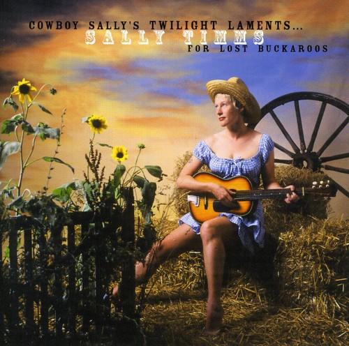 Cowboy Sally's Twilight Laments for Lost Buckaroos