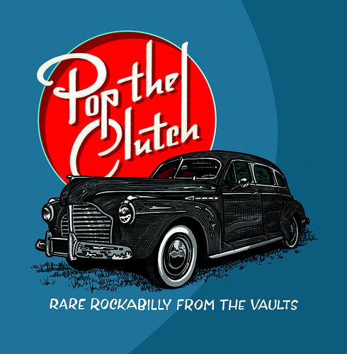 Various Artists - Pop The Clutch: Obscure Rockabilly From The Vaults