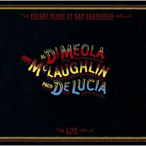 John McLaughlin, Al Di Meola, Paco De Lucia  - Friday Night In San Francisco [Import]