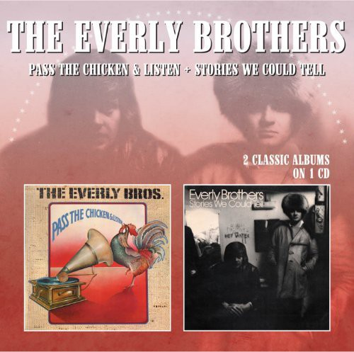Everly Brothers : Pass the Chicken & Listen/ Stories We Could Tell [Import]