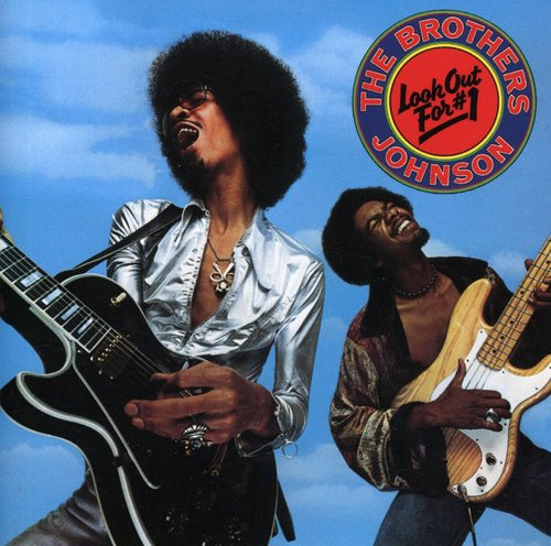Brothers Johnson - Look Out For No. 1