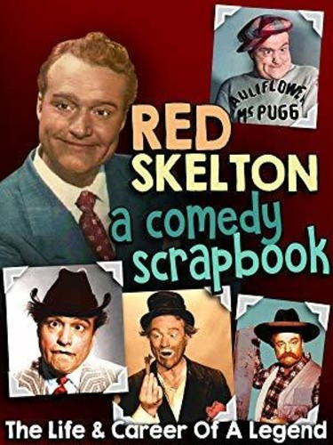Red Skelton: A Comedy Scrapbook