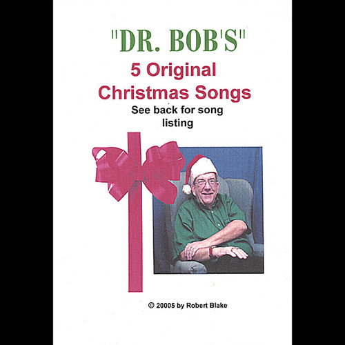 Dr. Bob's 5 Original Christmas Songs