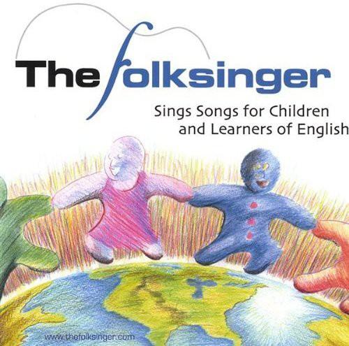 Folksinger Sings Songs for Children & Learners of