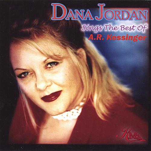 Dana Jordan Sings the Best of a. R. Kessinger