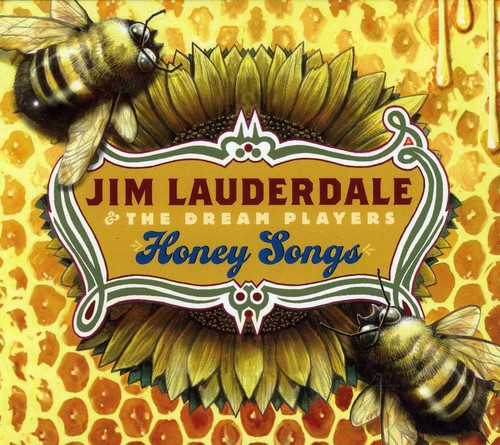 Jim Lauderdale & The Dream Players - Honey Songs