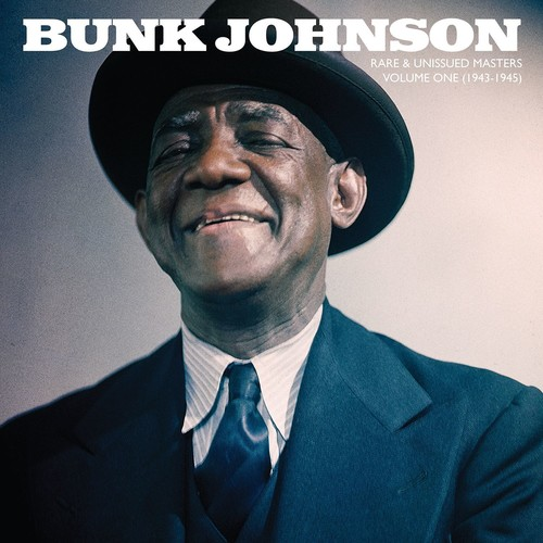 Bunk Johnson - Rare and Unissued Masters: Volume One (1943-1945) [LP]