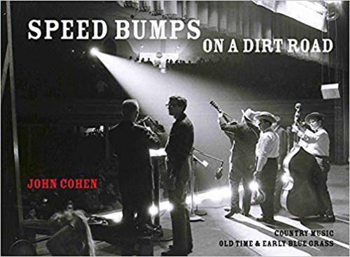 - Speed Bumps on a Dirt Road: Country Music, Old Time & Bluegrass