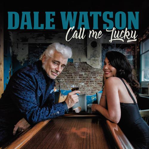 Dale Watson - Call Me Lucky (Ofgv)