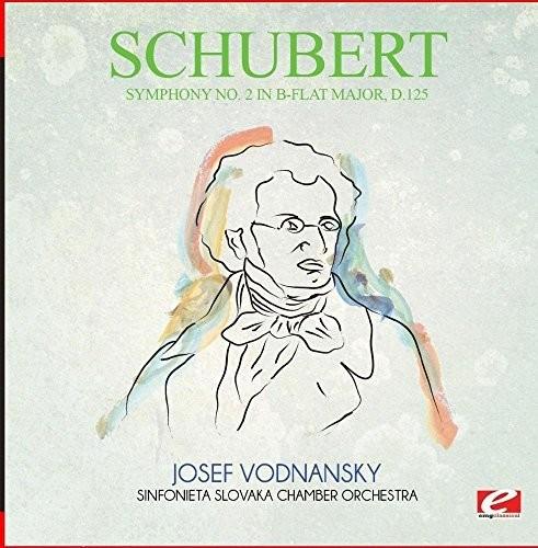 Schubert - Symphony No. 2 In B-Flat Major D.125 [Remastered]