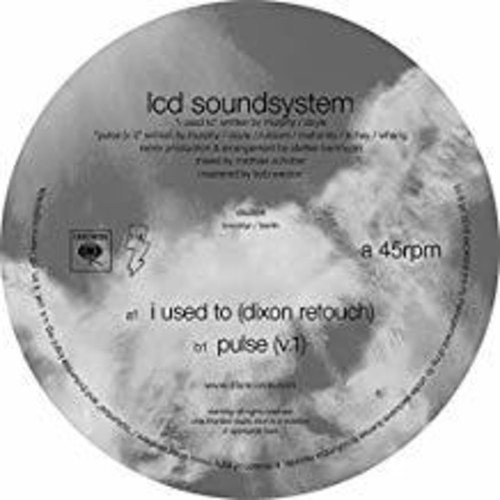 LCD Soundsystem - I Used To (Dixon Rework / Pulse V.1) [Vinyl Single]