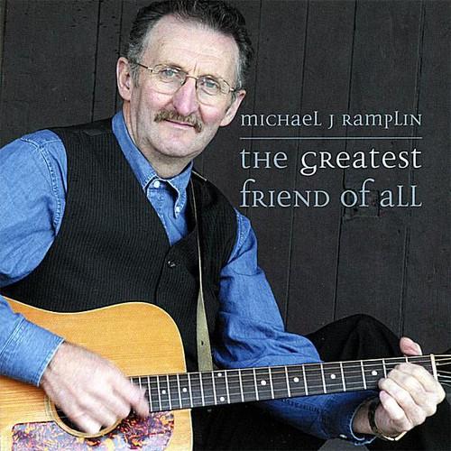 Michael Ramplin J - Greatest Friend Of All.