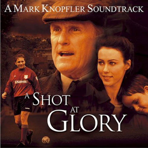 Mark Knopfler-A Shot at Glory (Original Soundtrack)