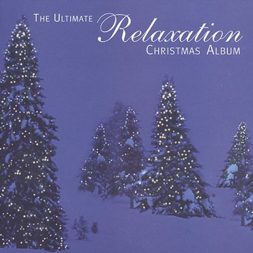 Ultimate Relaxation Christmas Album /  Various