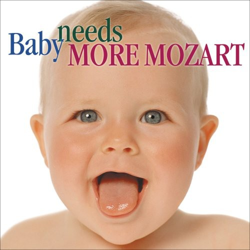 Baby Needs More Mozart /  Various