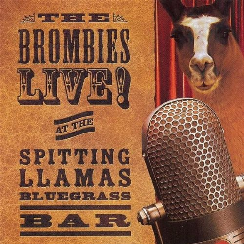 Brombies Live at the Spitting Llamas Bluegrass Bar