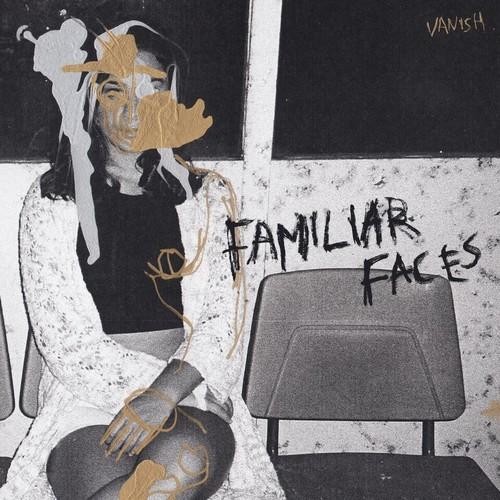 Vanish - Familiar Faces