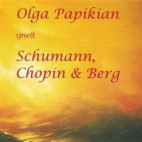Olga Papikian Spielt Schumann Chopin & Berg