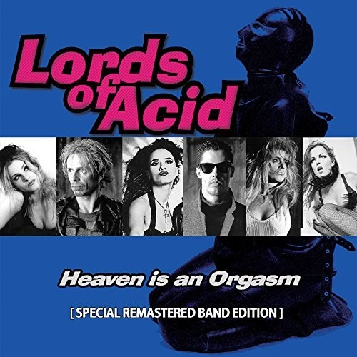 Lords Of Acid - Heaven Is An Orgasm [Remastered] (Spec)