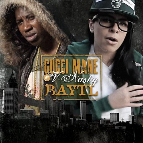 Gucci Mane & V-Nasty - Baytl