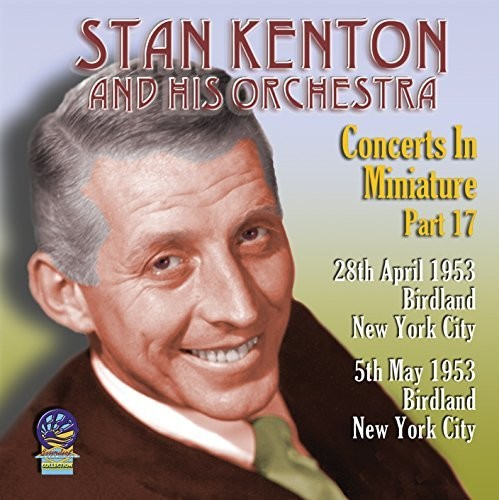 Stan Kenton & His Orchestra - Concerts In Miniature Part 17