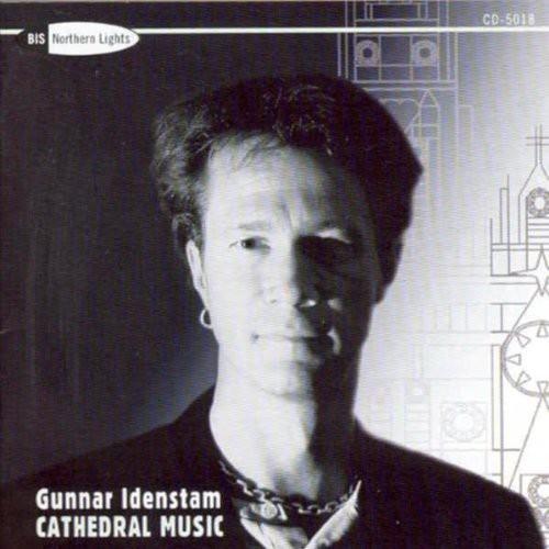 Gunnar Idenstam - Idenstam: Cathedral Music