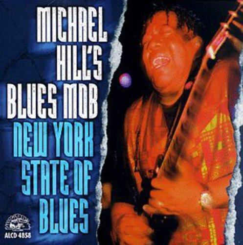 Michael Hill's Blues Mob - New York State of Blues