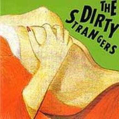 Dirty Strangers [Import]