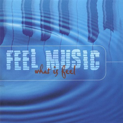Feel Music What Is Feel
