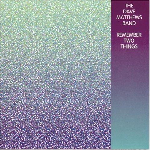 Dave Matthews Band-Remember Two Things