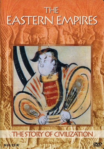 The Story of Civilization: The Eastern Empires