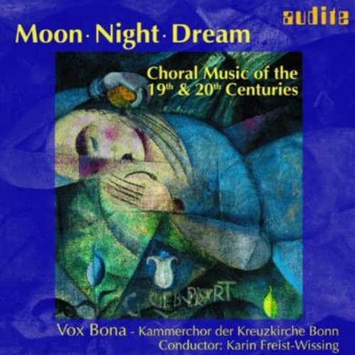 Moon Night Dream: Choral Music 19th & 20th Ctry