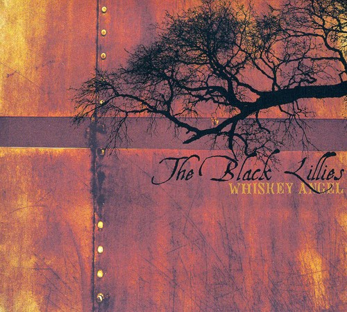 The Black Lillies - Whiskey Angel
