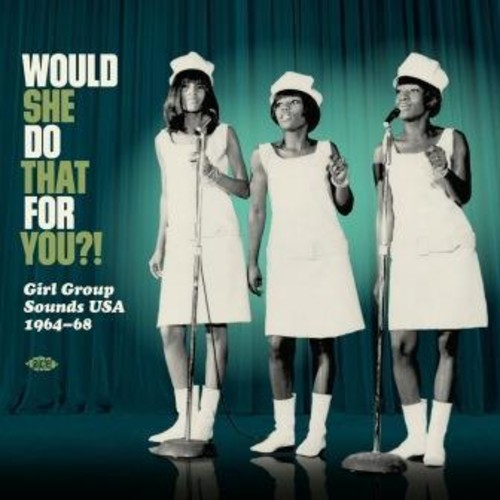 Would She Do That For You: Girl Group Sounds Usa 1964-1968 /  Various [Import]