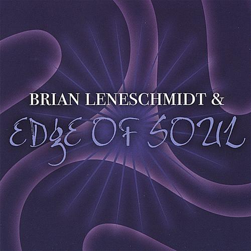 Brian Leneschmidt & Edge of Soul