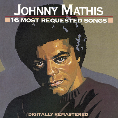 Johnny Mathis - 16 Most Requested Songs