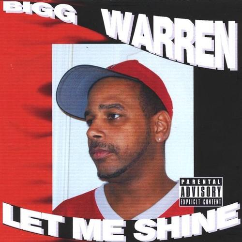 Bigg Warren : Let Me Shine