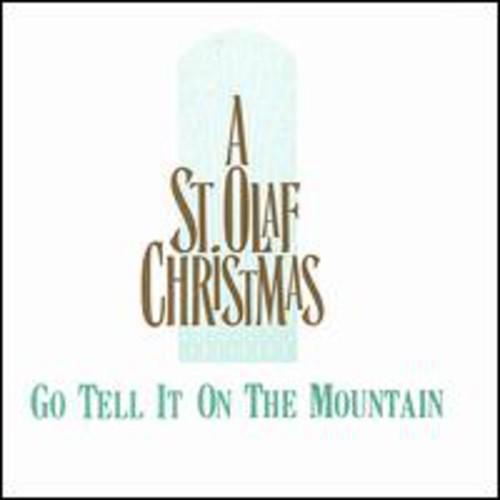 St. Olaf Choir - Go Tell It on the Mountain: A St. Olaf Christmas