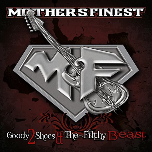 Mother's Finest - Goody 2 Shoes & the Filthy Beast