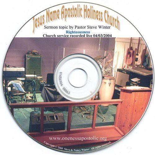 Righteousness Sermon 4/ 03/ 2004 Pastor Steve Winter