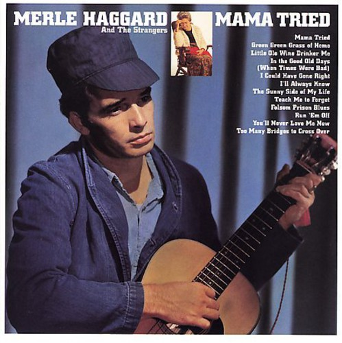Merle Haggard - Mama Tried / Pride in What I Am
