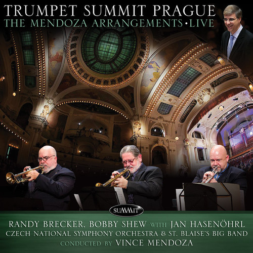 Randy Brecker - Trumpet Summit Prague: Mendoza Arrangements Live