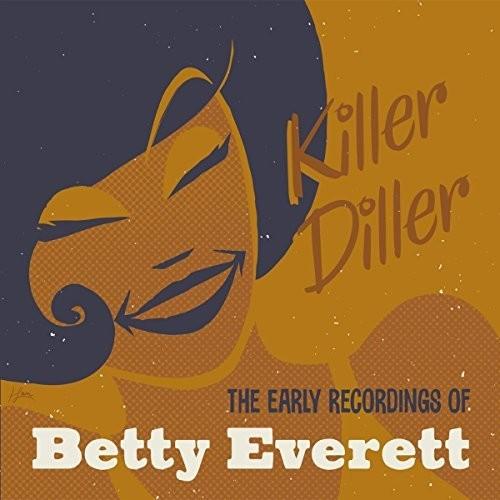 Betty Everett - Killer Diller: The Early Recordings of Betty Everett