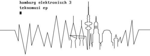 Hamburg Elektronisch 3: Teknomusi EP