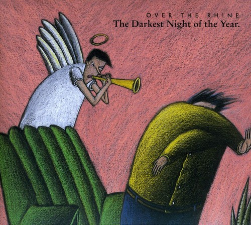 Over The Rhine - The Darkest Night Of The Year