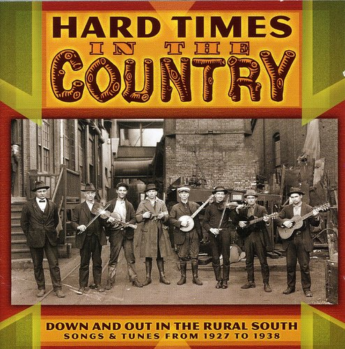 Hard Times In The Country