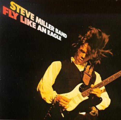 Steve Miller-Fly Like an Eagle