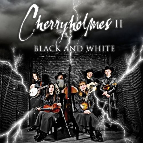 Cherryholmes - Cherryholmes Ii Black & White